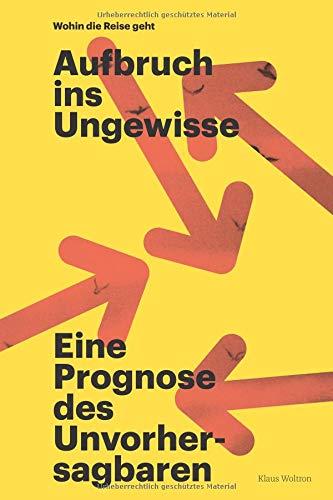 Wohin die Reise geht: Eine Prognose des Unvorhersagbaren Taschenbuch – 2. Oktober 2018 Dr. Klaus Woltron Independently published 1720023972 Philosophy / General