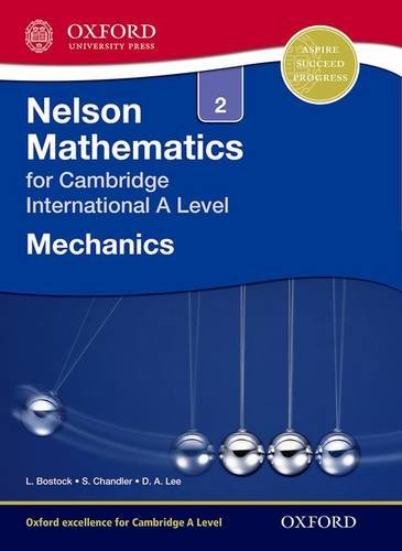 Nelson Mechanics 2 for Cambridge International A Level (CIE A Level) Paperback – November 1, 2014