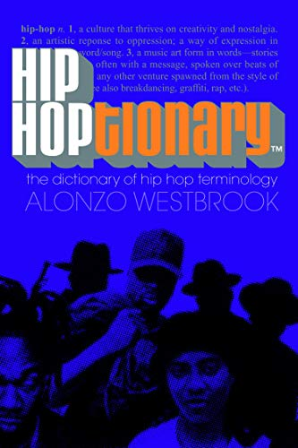 Hip Hoptionary TM: The Dictionary of Hip Hop Terminology