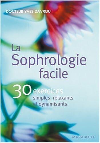 Lire La Sophrologie facile : 30 exercices simples, relaxants et dynamisants pdf
