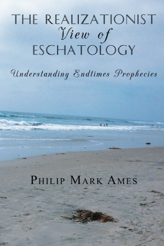 The Realizationist View of Eschatology: Understanding Endtimes Prophecies