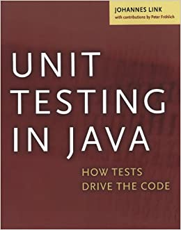 Unit Testing in Java: How Tests Drive the Code (The Morgan Kaufmann Series in Software Engineering and Programming)