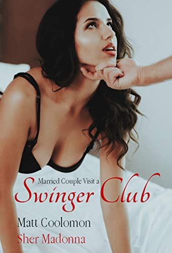 (Married Couple Visit a Swinger Club (First Cuckolding Book 1))
