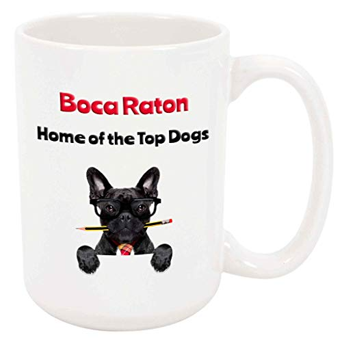 (Boca Raton - Home of the Top Dogs - 15 Ounce Coffee or Tea Mug, White Ceramic, Unique Special Present or Gift Idea for Friend Co-Worker City Town Hometown)