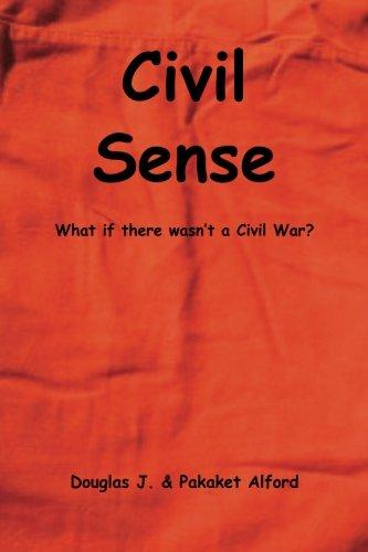 Download Civil Sense: What If There Wasn't a Civil War? PDF