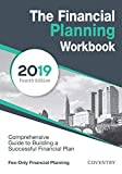 The Financial Planning Workbook: A Comprehensive Guide to Building a Successful Financial Plan (2019 Edition)
