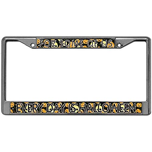 paipaidiedie for Some of US Every Day is Halloween License Plate Frame,Handcrafted Stainless Steel Car Licenses Plate Frame Custom License Plate Frame with 2 Screws and Caps -