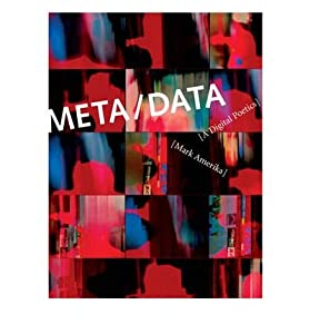 [(Meta/Data: A Digital Poetics )] [Author: Mark Amerika] [Oct-2009]