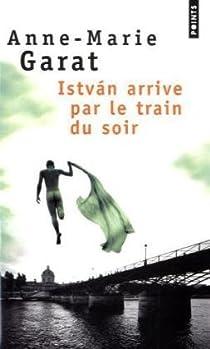 Istvàn arrive par le train du soir par Garat