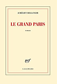 Le Grand Paris, Bellanger, Aurélien