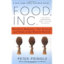 By Peter Pringle - Food, Inc.: Mendel to Monsanto-The Promises and Perils of the Biotech Harvest (New edition)