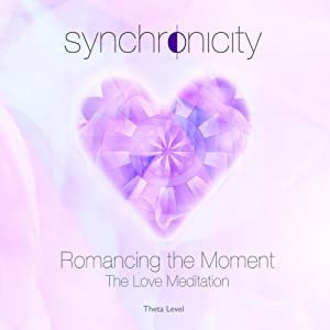 Romancing the Moment - The Love Meditation