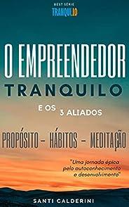 O Empreendedor Tranquilo e os 3 Aliados: Uma jornada épica pelo autoconhecimento e desenvolvimento (Tranqui.lo