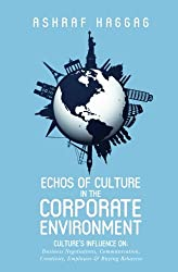 Echos of Culture in the Corporate Environment: Culture's influence on; Business negotiations, Communication, Creativity, Employees, and Buying Behavior