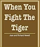 img - for When You Fight the Tiger book / textbook / text book