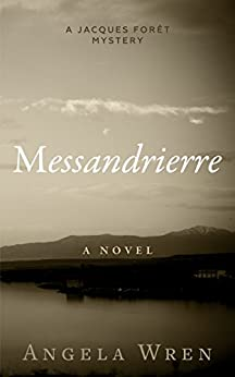 Messandrierre: Murder in rural France (A Jacques Forêt Mystery Book 1) by [Wren, Angela]