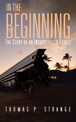 In the Beginning: The Story of An Incorporated Family