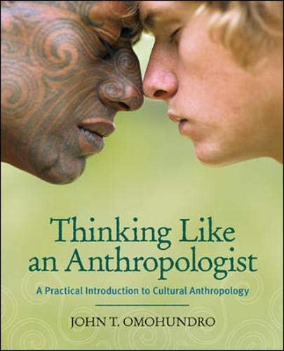 Thinking Like an Anthropologist: A Practical Introduction to Cultural Anthropology