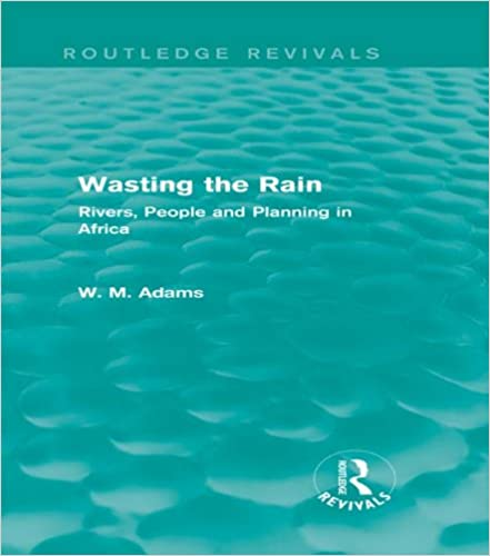 Gratis ipod-downloadbare bøger Wasting the Rain (Routledge Revivals): Rivers, People and Planning in Africa B00K1ZVB3Y PDF iBook