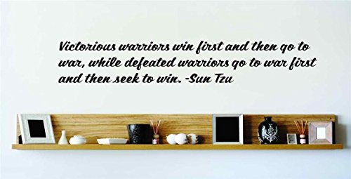 Top Selling Decals - Prices Reduced : Victorious Warriors Win First And Then Go To War, While Defeated Warriors Go To War First And Then Seek To Win. - Sun Tzu Famous Inspirational Life Quote Vinyl Wall Picture Art Image Living Room Bedroom Home Decor Peel & Stick Sticker Graphic Design Wall - 22 Colors Available - Item 15x15 -