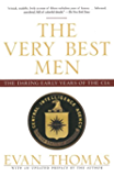 The Very Best Men: The Daring Early Years of the CIA