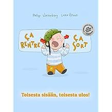 Ça rentre, ça sort ! Toisesta sisään, toisesta ulos!: Un livre d'images pour les enfants (Edition bilingue français-finnois) (French Edition)