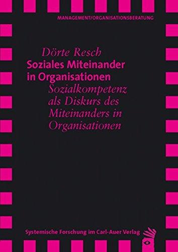 soziales-miteinander-in-organisationen-sozialkompetenz-als-diskurs-des-miteinanders-in-organisationen