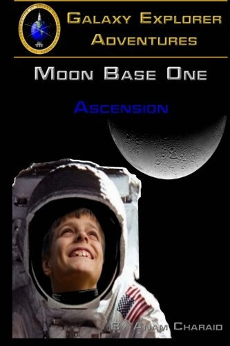 Ascension (Moon Base One) (Volume 1) by Anam Charaid (2015-05-19)