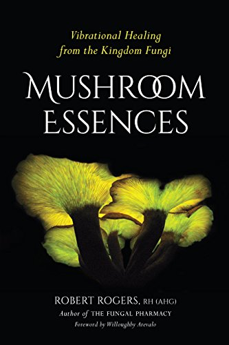 Mushroom Essences: Vibrational Healing from the Kingdom - Flower Wellness Essence