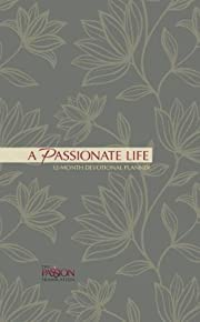 A Passionate Life (2019 Planner): 12-month Devotional Planner (The Passion Translation)