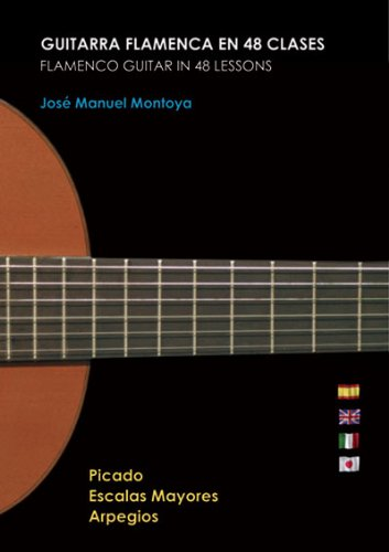 Guitarra Flamenca en 48 clases PACK / Flamenco Guitar in 48 lessons PACK - Jose Manuel Montoya DVD/Libro: Amazon.es: Jose Manuel Montoya, Lucia García ...