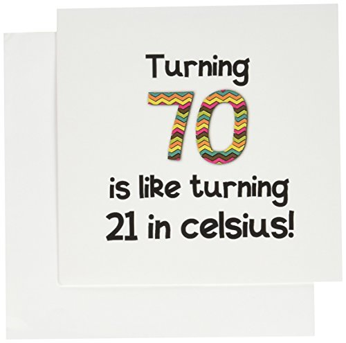 Turning 70 is like turning 21 in celsius - Greeting Card, 6 x 6 inches, single (gc_184965_5) (Birthday Cards For Men 70th)
