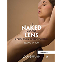 The Naked and the Lens, Second Edition: A Guide for Nude Photography book cover