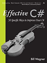 Effective C#: 50 Specific Ways to Improve Your C# by Bill Wagner (2004-12-13)