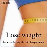 Lose Weight By Stimulating the Bio Frequencies - Woman (Lose Weight Without Dieting By Stimulating the Bio Frequencies)