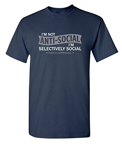 I'm Not Anti-Social I'm Selectively Cool Sarcastic Novelty Graphic Funny T Shirt 2XL Navy