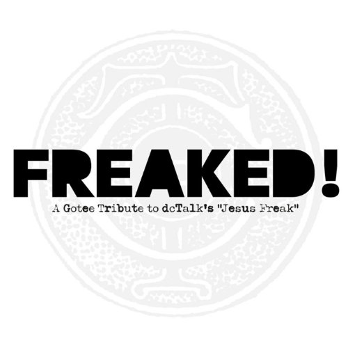 Freaked! - A Gotee Tribute to ...