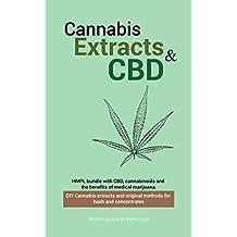 Cannabis Extracts and CBD Bundle: DIY Concentrates, Hash and Original Methods for Marijuana Extracts & Cannabis, Cannabinoids and the Benefits of Medical Marijuana