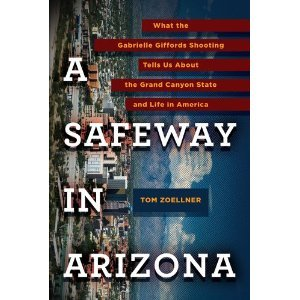 witom-zoellnersa-safeway-in-arizona-what-the-gabrielle-giffords-shooting-tells-us-about-the-grand-ca