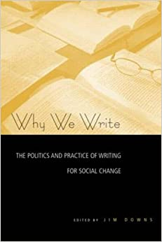 Book Why We Write: The Politics and Practice of Writing for Social Change