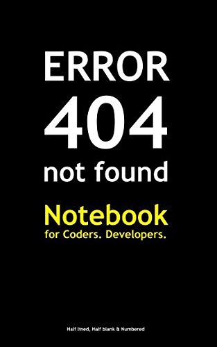 Error 404 Not Found - Notebook for Coders. Developers. Half lined , half blank  & numbered