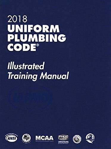 2018 Uniform Plumbing Code Illustrated Training Manual with Tabs by International Association of Plumbing and Mechanical Officials (IAPMO)