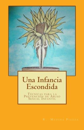 una-infancia-escondida-tecnicas-para-la-prevencion-de-abuso-sexual-infantil-spanish-edition