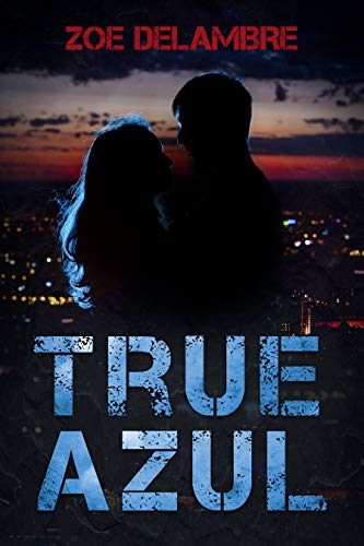 Book: True Azul (The Salt Tales Book 2) by Zoe Delambre