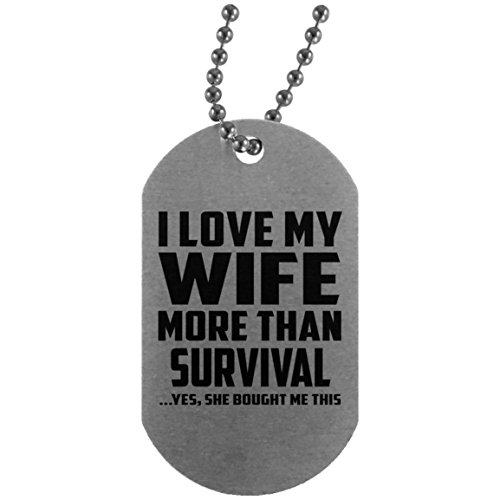 I Love My Wife More Than Survival - Silver Dog Tag Military ID Pendant Necklace Chain - Fun-ny Gift for Friend Mom Dad Kid Son Daughter Mother's Father's Day Birthday Anniversary