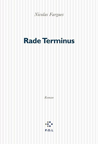 Rade Terminus (Fiction) (French Edition) Nicolas Fargues