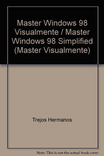 Master Windows 98 Visualmente / Master Windows 98 Simplified (Master Visualmente) (Spanish Edition) Trejos Hermanos