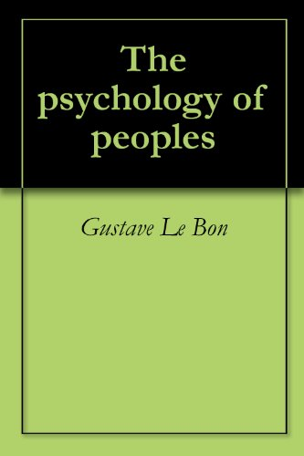 Amazon the psychology of peoples ebook gustave le bon kindle the psychology of peoples by le bon gustave fandeluxe Images