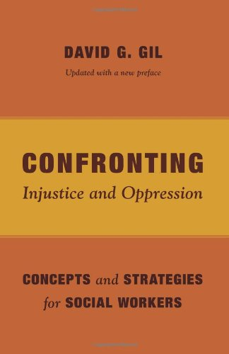 Confronting Injustice and Oppression: Concepts and Strategies for Social Workers (Foundations of Social Work Knowledge S