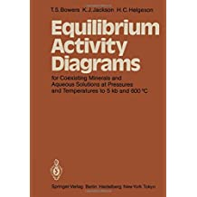 Equilibrium Activity Diagrams: For Coexisting Minerals and Aqueous Solutions at Pressures and Temperatures to 5 kb and 600 °C